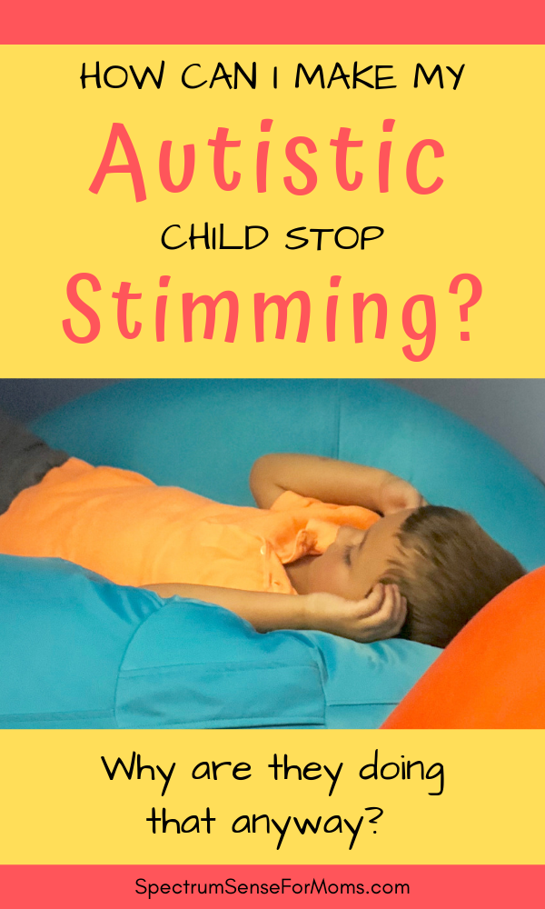 I was trying to figure out how to make my autistic child stop stimming, and this article was perfect! It explains the reasons why people on the autism spectrum use self stimulatory behaviors, and when to use replacement behaviors. So helpful! #stimming #autisticstimming #justkeepstimming#autisticstimming #autismbehavior #spectrumsenseformoms #spectrumsense